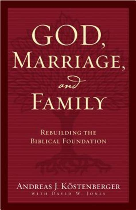 an with god books god marriage and family rebuilding the biblical