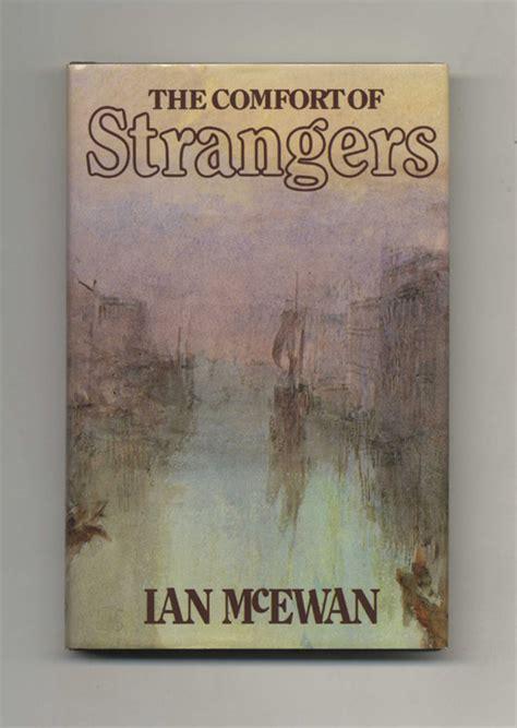 comfort of strangers the comfort of strangers 1st edition 1st printing ian