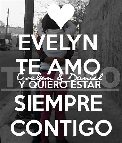 imagenes que digan te amo evelyn imagenes de amor con el nombre de evelyn imagui