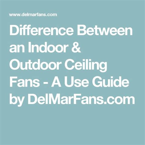 difference between indoor and outdoor ceiling fans 17 best ideas about outdoor ceiling fans on outdoor fans ceiling fans and screened