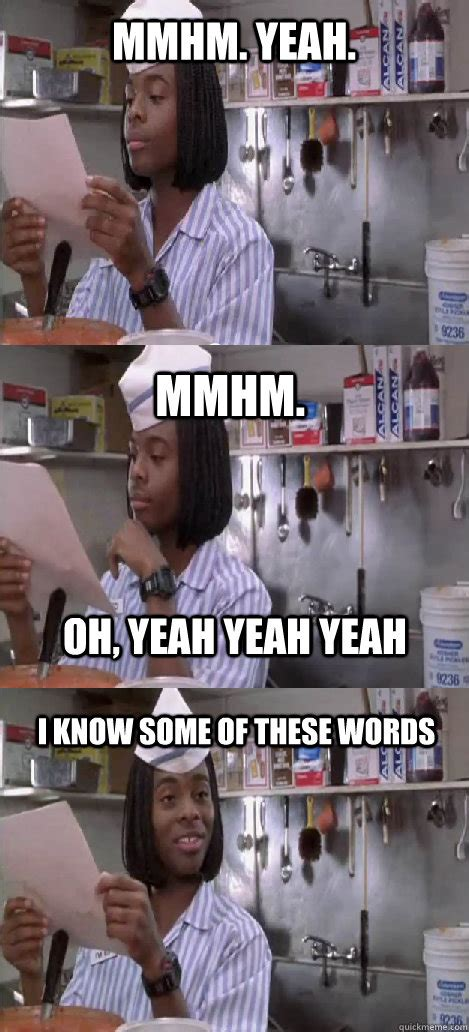 Good Burger Meme - mmhm yeah mmhm i know some of these words oh yeah