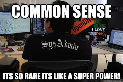Common Sense Meme - common sense its so rare its like a super power success