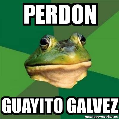 Meme Generator Frog - meme foul bachelor frog perdon guayito galvez 16079662