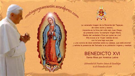 imagenes con frases a la virgen de guadalupe 12 12 2011 santa misa por am 201 rica latina solemnidad de