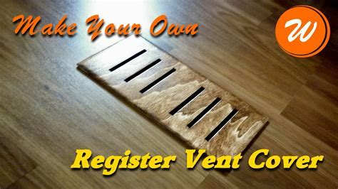 Make A Register Vent Cover   DIY Wood Creation   YouTube