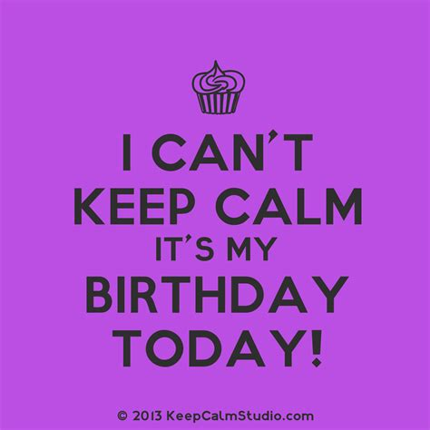 And Todays Birthdays Are by Today Is My Birthday Quotes Birthday Quotes