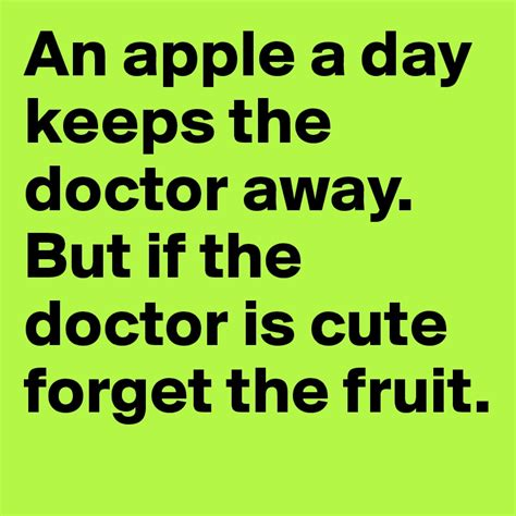 Apple A Day Keeps The Doctor Away Essay by An Apple A Day Keeps The Doctor Away But If The Doctor Is Forget The Fruit Post By