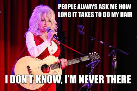 Dolly Parton Meme - dolly parton best quotes on hair quotesgram