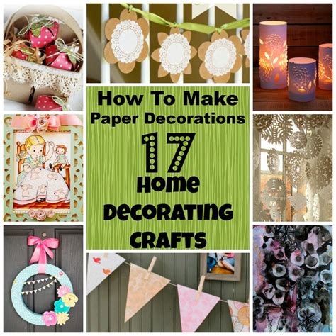 Paper Decorations To Make At Home - how to make paper decorations 17 home decorating crafts