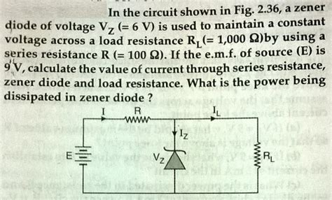 diode constant resistance in the circuit shown in fig 2 36 a zener diode o chegg