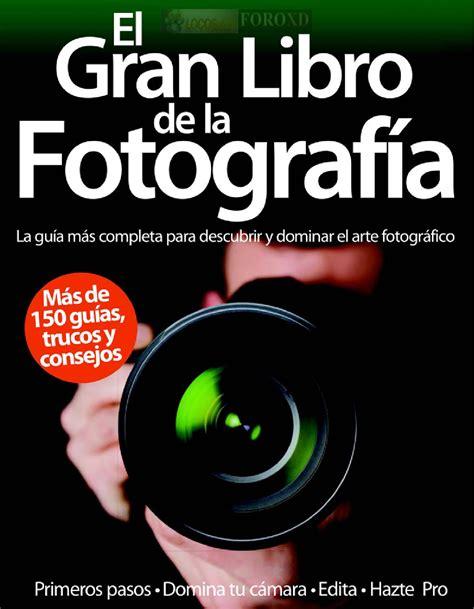 el gran libro de 8469809016 el gran libro de la fotografia by antonio romera issuu