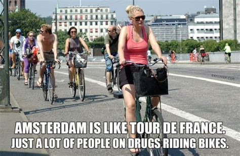 Amsterdam Memes - amsterdam is like tour de france just a lot of people on