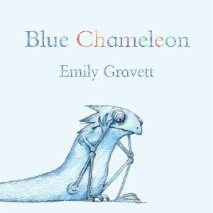 you are one in a chameleon books blue chameleon by emily gravett reviews discussion
