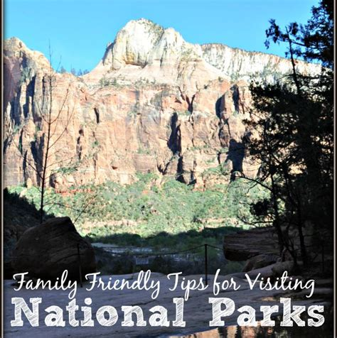 friendly national parks family friendly tips for national parks