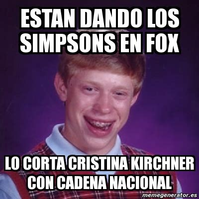 cristina fernandez de kirchner memes meme bad luck brian estan dando los simpsons en fox lo