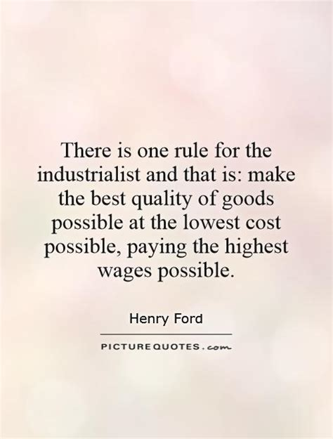one rule there is one rule for the industrialist and that is make