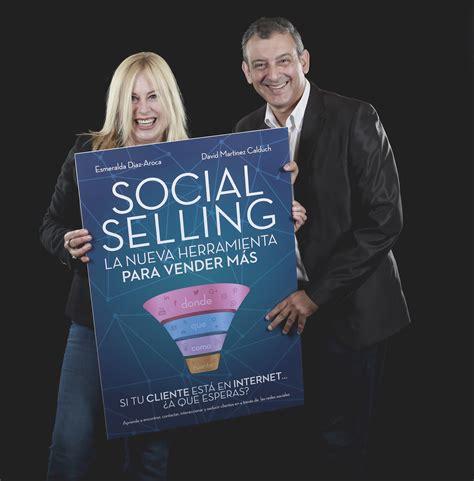 libro social selling la nueva social selling la nueva herramienta para vender m 225 s formaci 243 n y empleo c 225 mara zaragoza