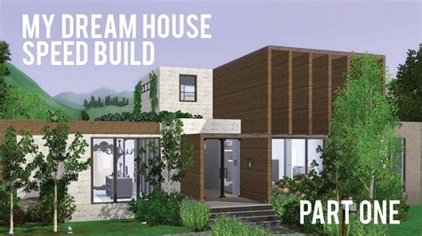 create a dream house the sims 3 speed build my dream house part one youtube