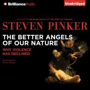 steven pinker the better the better of our nature why violence has declined