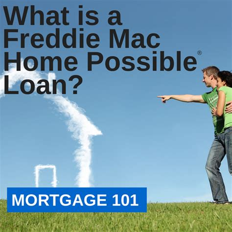 mortgage 101 what is a freddie mac home possible 174 mortgage