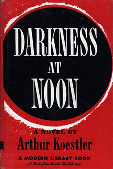 Darkness At Noon darkness at noon revealed in translation