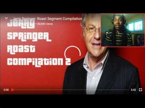 jerry compilation jerry springer roast compilation 1 and 2 reaction