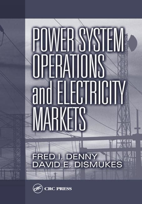 power system operations and electricity markets electric power engineering series books power system operations and electricity markets crc