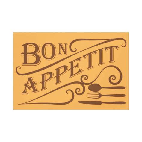 bon appétit bon appetit quote design canvas print zazzle