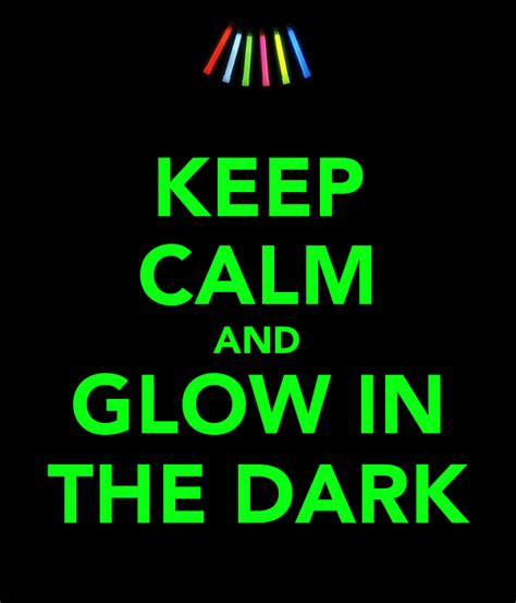 glow in the dark posters keep calm and glow in the dark poster jamiekins1126