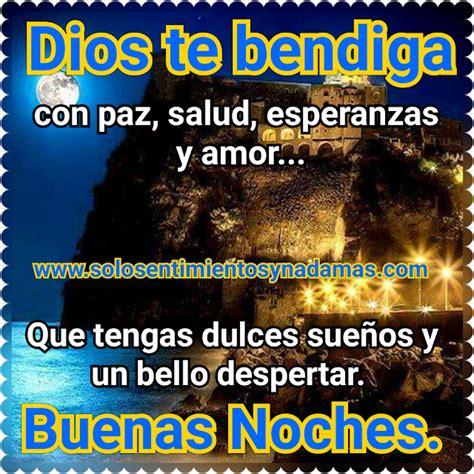 imagenes de buenas noches dios te bendiga solo sentimientos y nada mas buenas noches dios te