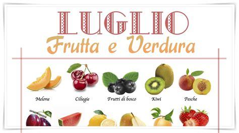 Home Decorate by Frutta E Verdura Di Stagione Luglio Lista Della Spesa