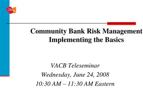 what is bank risk management ppt community bank risk management implementing the