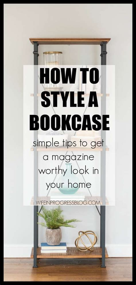 how to style a bookcase how to style a bookcase simple principles to get the look