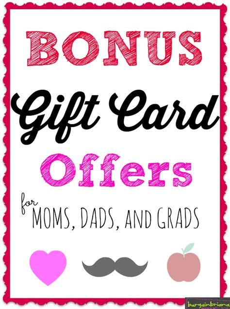 Mother S Day Gift Card Deals - bonus gift card offers for moms dads and grads bargainbriana