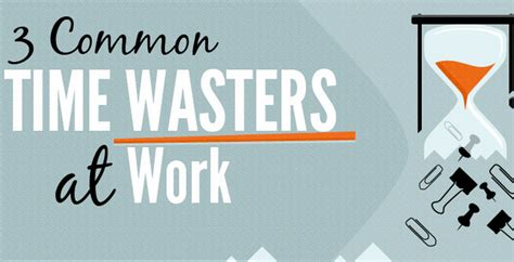 8 Ways To Waste Time At Work by 3 Of The Most Common Time Wasters At Work