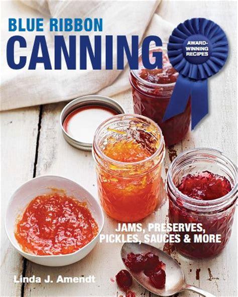 blue ribbon recipes blue ribbon canning award winning recipes free ebooks