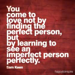 Happy to inspire quote of the day see the imperfect person perfectly