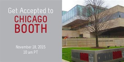 Can Someone Be Admitted To Of Chicago Mba by Get Accepted To Chicago Booth Mba Admissions Advice