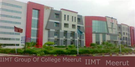 Iimt Gurgaon Mba by Iimt Of Colleges Meerut Iimt Meerut Mba Iimt Fees