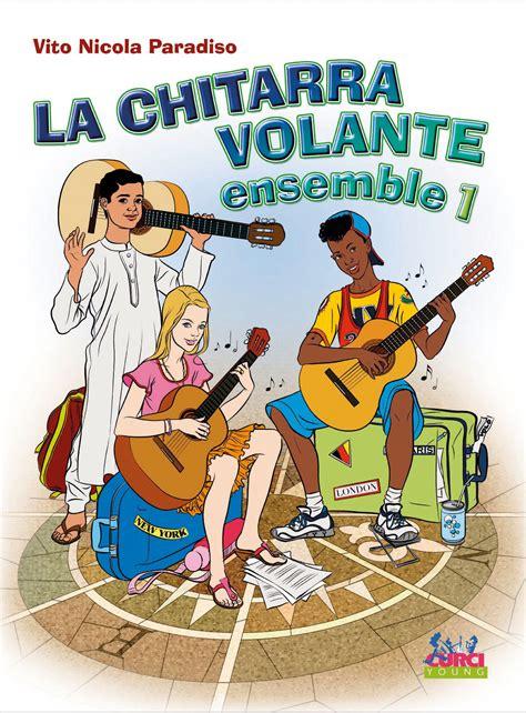 la chitarra volante la chitarra volante ensemble 1 edizioni curci catalogo
