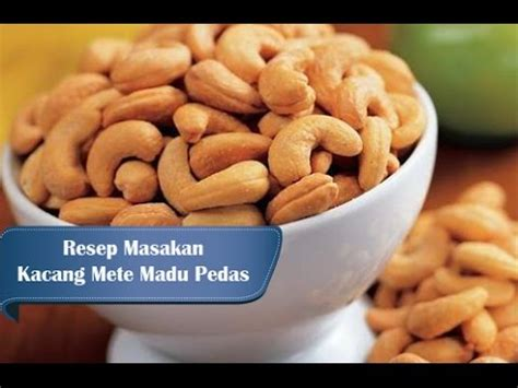 Mete Madu resep membuat kacang mete madu pedas manis