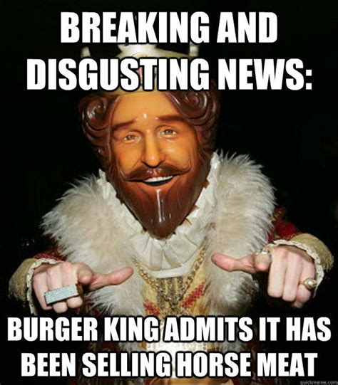 Burger King Meme - so hungry i could eat a horse at burger king 171 karin