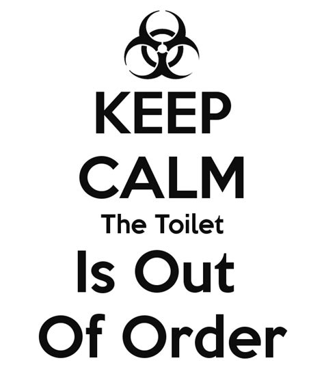 bathroom is out of order keep calm the toilet is out of order poster 0123 keep