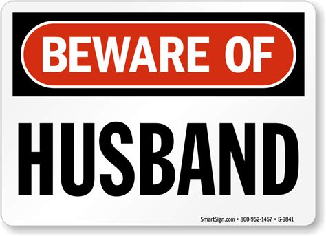 beware of signs beware of husband humorous sign
