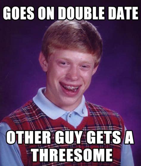 Man Date Meme - home memes com