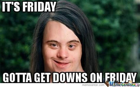 Its Friday Meme Disgusting - its friday meme 08 idk493
