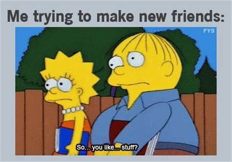 Memes To Make Fun Of Friends - me trying to make new friends pictures photos and images