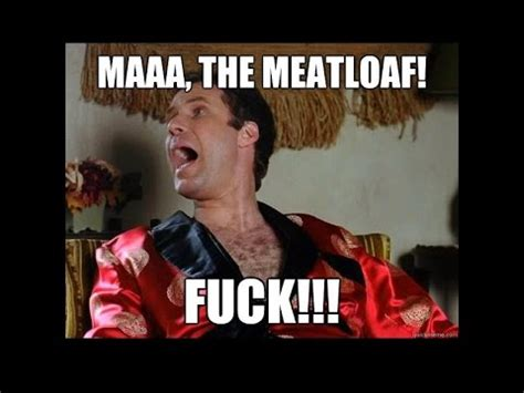 Mom The Meatloaf Meme - will farrell wedding crashers meatloaf youtube