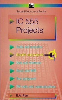 integrated circuits projects integrated circuit 555 projects e a parr 9780859340472