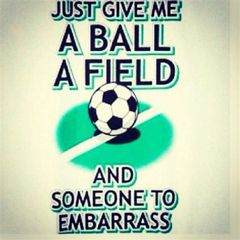 Soccer Quotes Stupid Soccer Quotes Quotesgram
